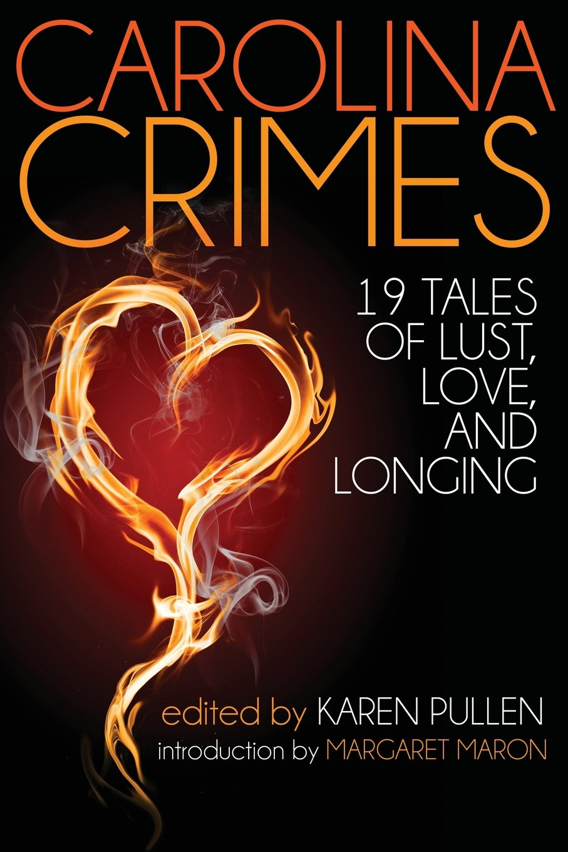 Carolina Crimes: Nineteen Tales of Lust, Love, And Longing pdf epub