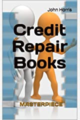 Credit Repair Books: MASTERPIECE Kindle Edition