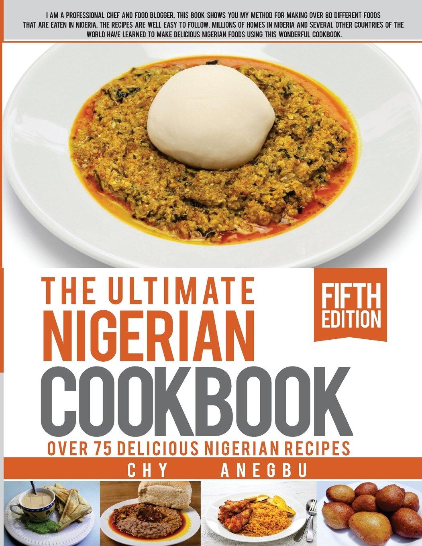 Ultimate nigerian cookbook best cookbook for making nigerian foods ultimate nigerian cookbook best cookbook for making nigerian foods chy anegbu david anegbu 9781492800835 amazon books forumfinder Image collections