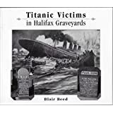 Titanic Victims in Halifax Graveyards