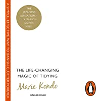 The Life-Changing Magic of Tidying: A Simple, Effective Way to Banish Clutter Forever