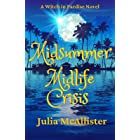 Midsummer Midlife Crisis: A Paranormal Women's Fiction Novel (A Witch in Paradise Book 1)