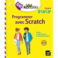 Mini Chouette Programmer avec Scratch 5e/4e/3e : cahier de soutien en maths (cycle 4) (Mini Chouette Collège)
