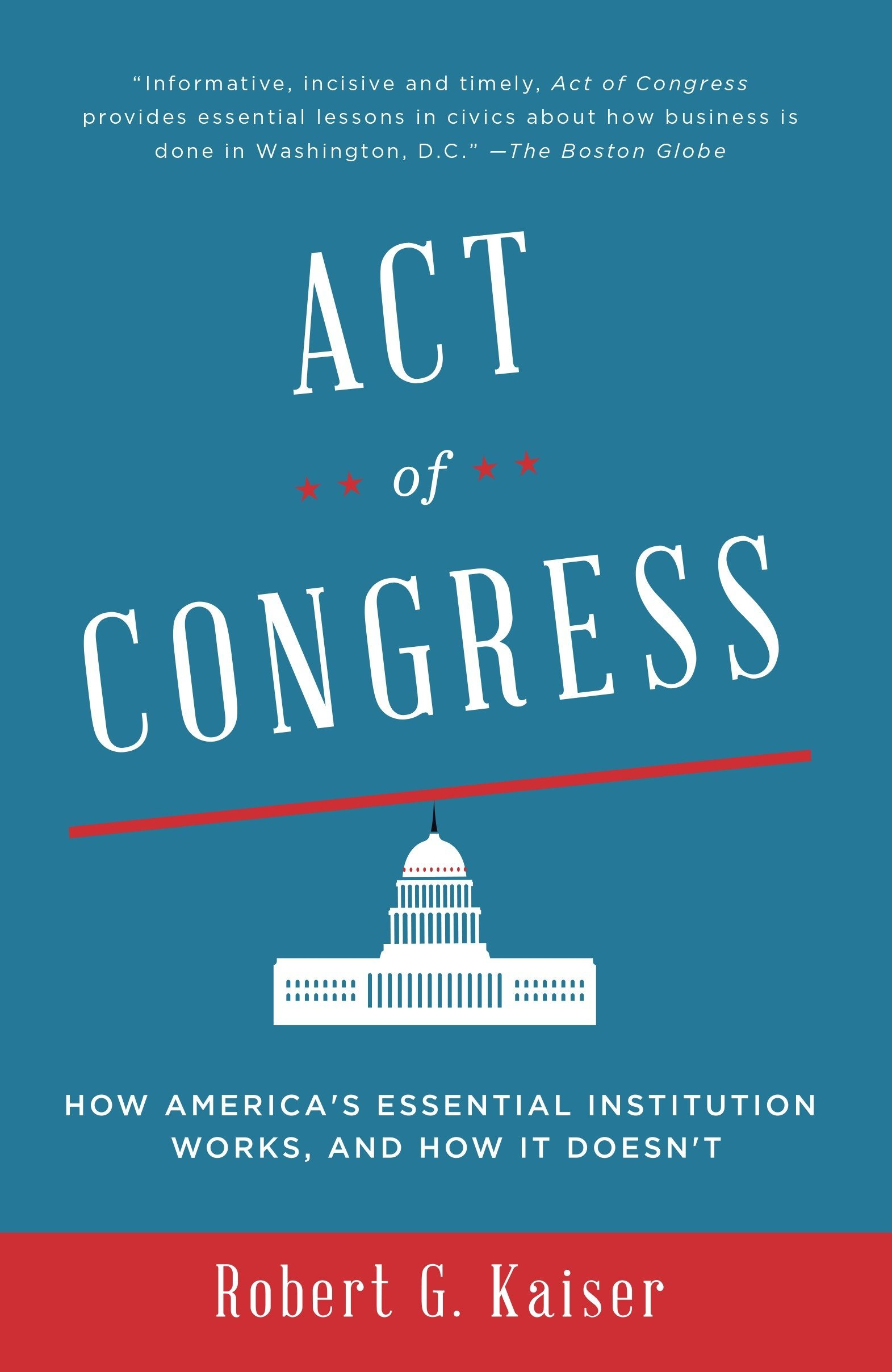 Download Act of Congress: How America's Essential Institution Works, and How It Doesn't pdf epub