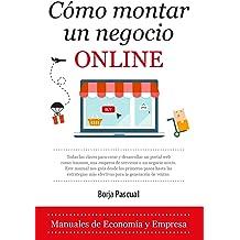 Cómo montar un negocio online (Economía y Empresa) (Spanish Edition) Mar 17, 2017