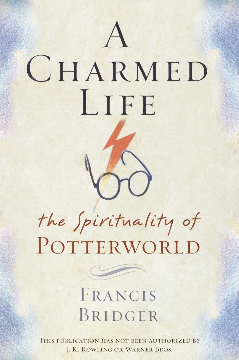 A Charmed Life: The Spirituality of Potterworld ebook