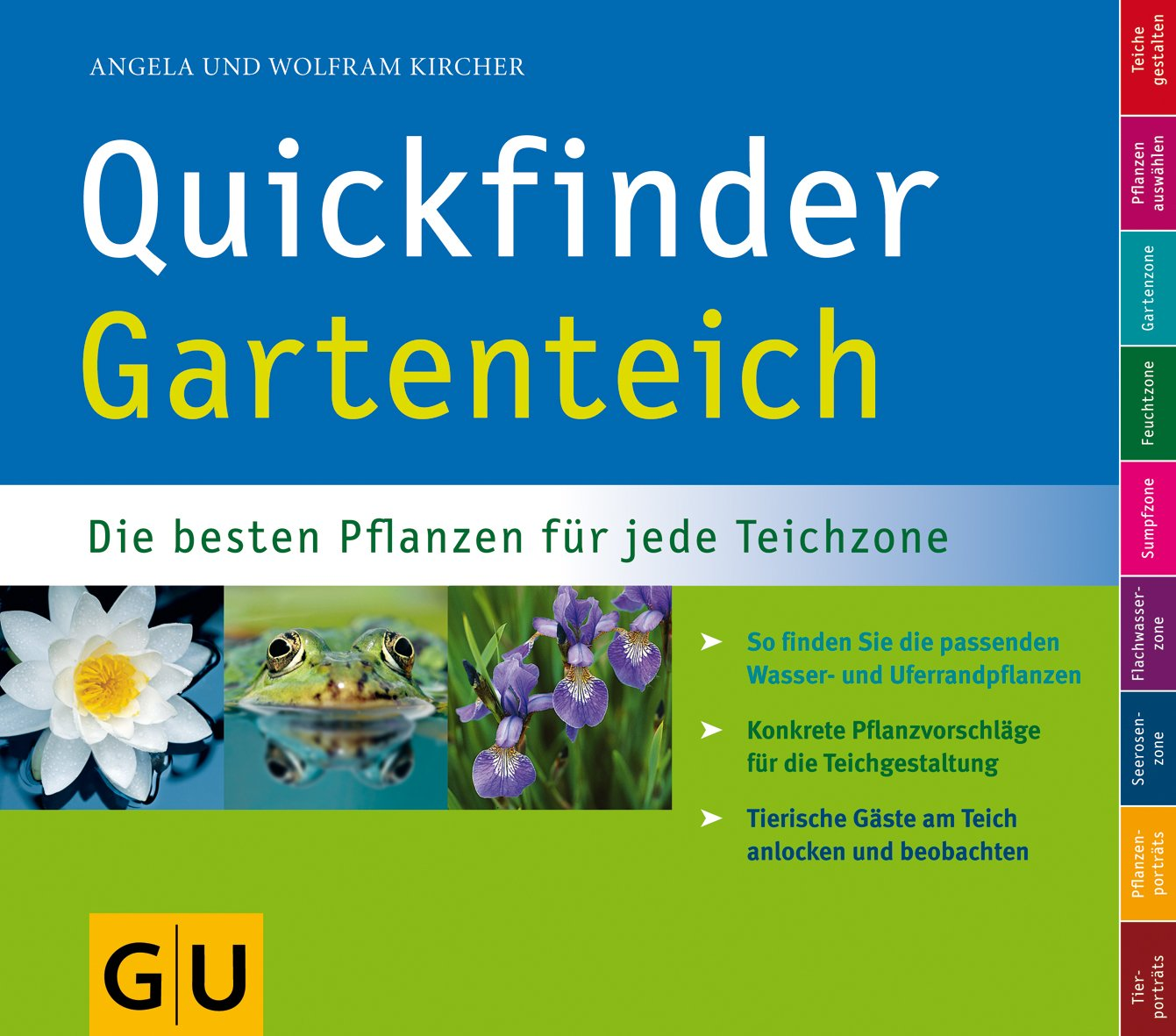 Quickfinder Gartenteich: Die besten Pflanzen für jede Teichzone. So finden Sie die passenden Wasser- und Uferrandpflanzen. (GU Altproduktion HHG)