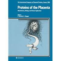 Proteins of the Placenta: Biochemistry, Biology and Clinical Application 5th International...