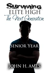 Surviving Elite High: The Next Generation: Senior Year Kindle Edition
