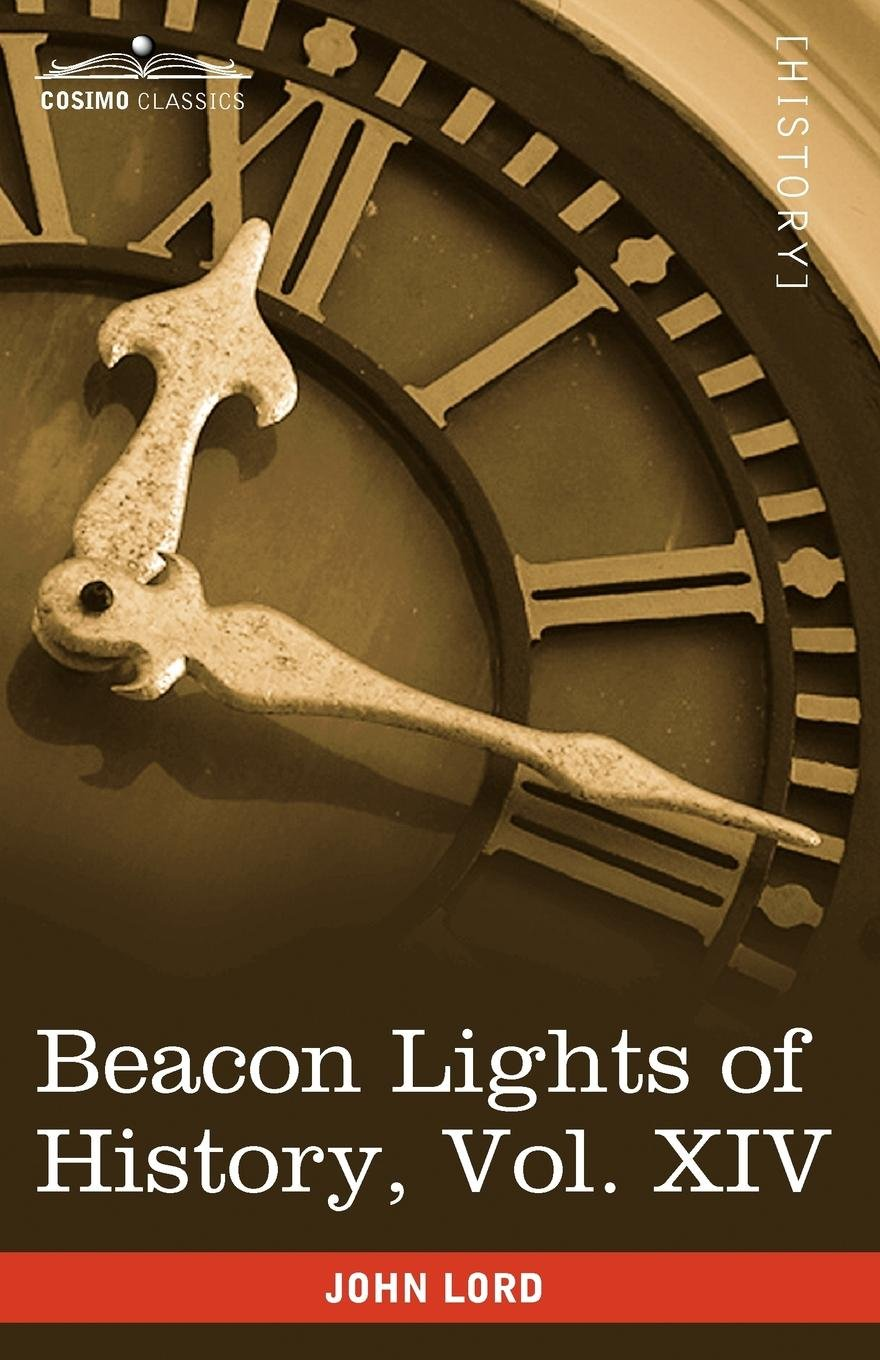 Download Beacon Lights of History, Vol. XIV: The New Era (in 15 Volumes) PDF