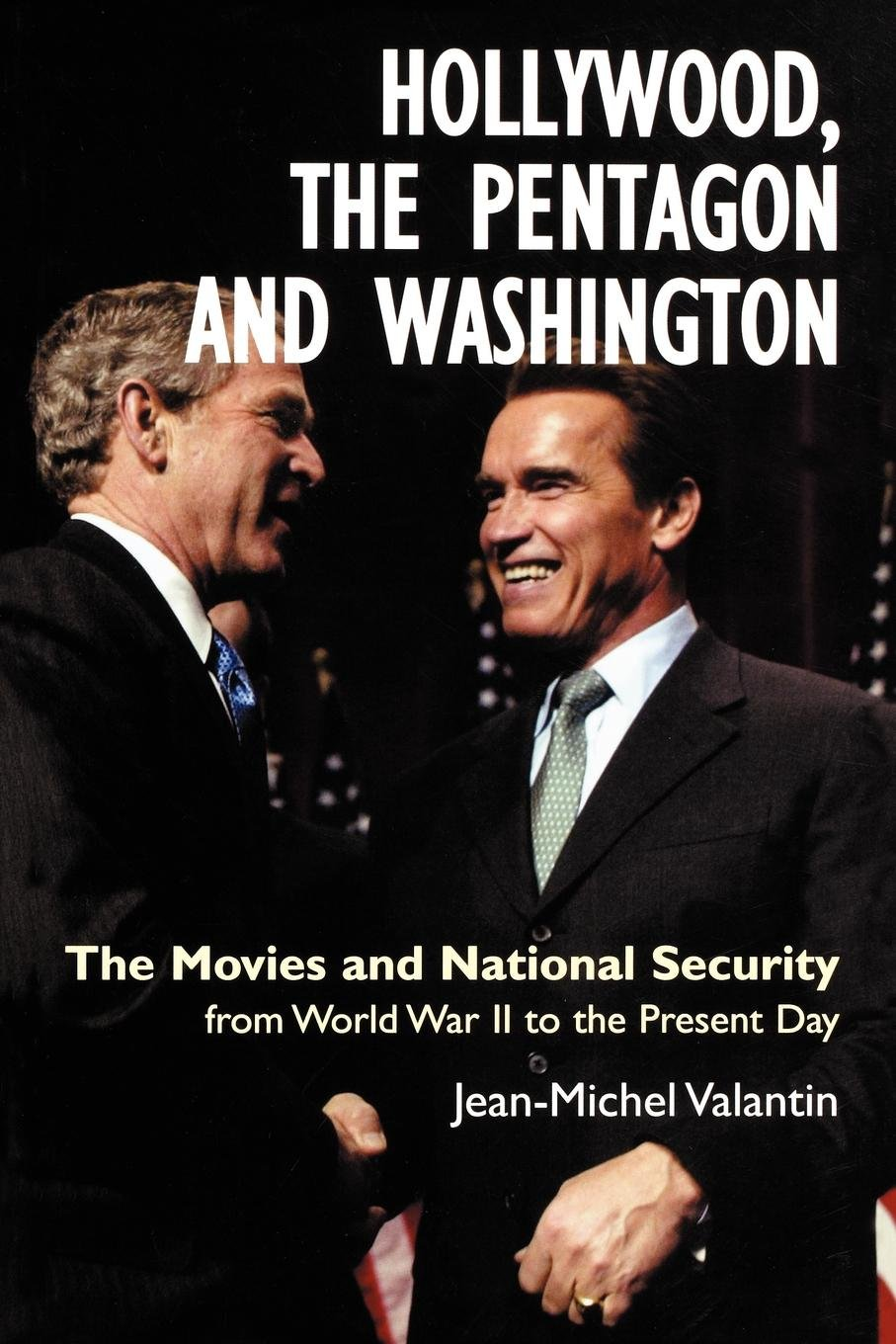 Hollywood, the Pentagon and Washington: The Movies and National Security from World War II to the Present Day (Anthem Politics and IR) PDF