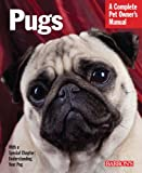 Pugs: 3rd Edition: Complete Pet Owner's Manual (Barron's Complete Pet Owner's Manuals) (Barron's Complete Pet Owner's Manuals (Paperback))
