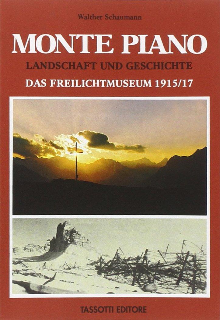 Monte Piano. das Freilichtmuseum 1915-17 (Fotografici e guide del Veneto)