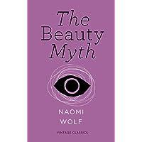 The Beauty Myth (Vintage Feminism Short Editions)