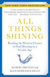 All Things Shining: Reading the Western Classics to Find Meaning in a Secular Age (English Edition)