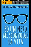 Ed un Nerd mi Sconvolge la Vita (Changes Serie Vol. 3)