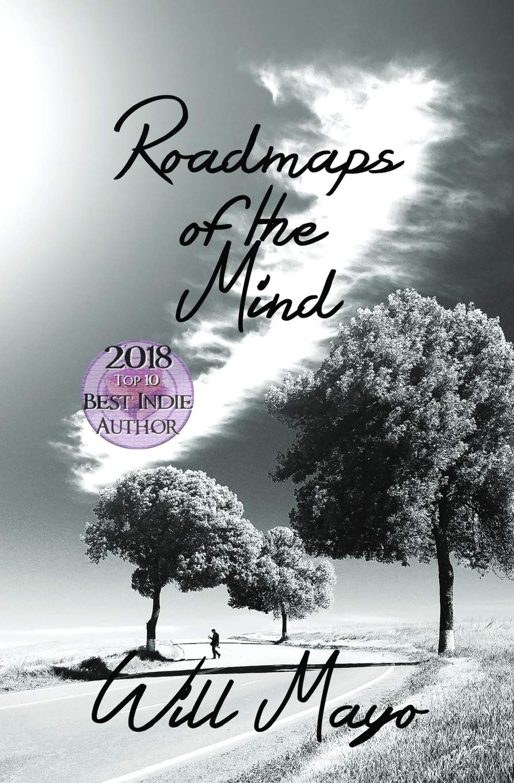 Roadmaps of the Mind: Will Mayo: 9781978349513: Amazon com: Books