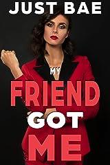 My Friend Got Me: Liam Kindle Edition