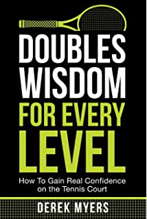 Doubles Wisdom for Every Level: How to Gain Real Confidence on the Tennis Court