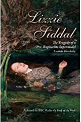 Lizzie Siddal: The Tragedy of a Pre-Raphaelite Supermodel Kindle Edition