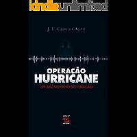 Operação Hurricane: Um juiz no olho do furacão
