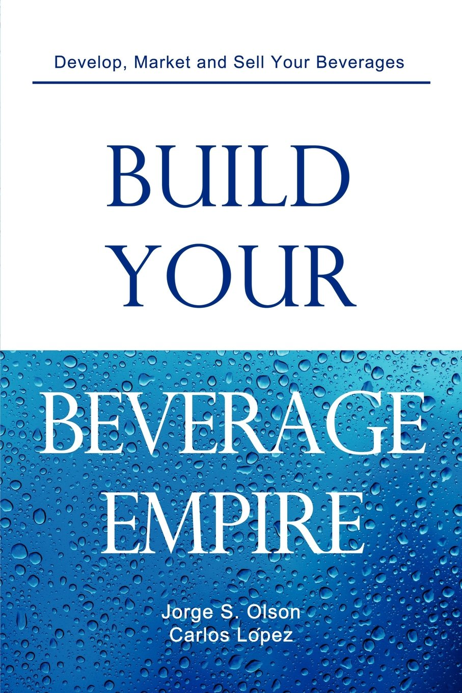 Build Beverage Empire Jorge Olson product image