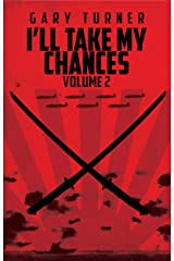 I'll Take My Chances: Volume 2 Kindle Edition
