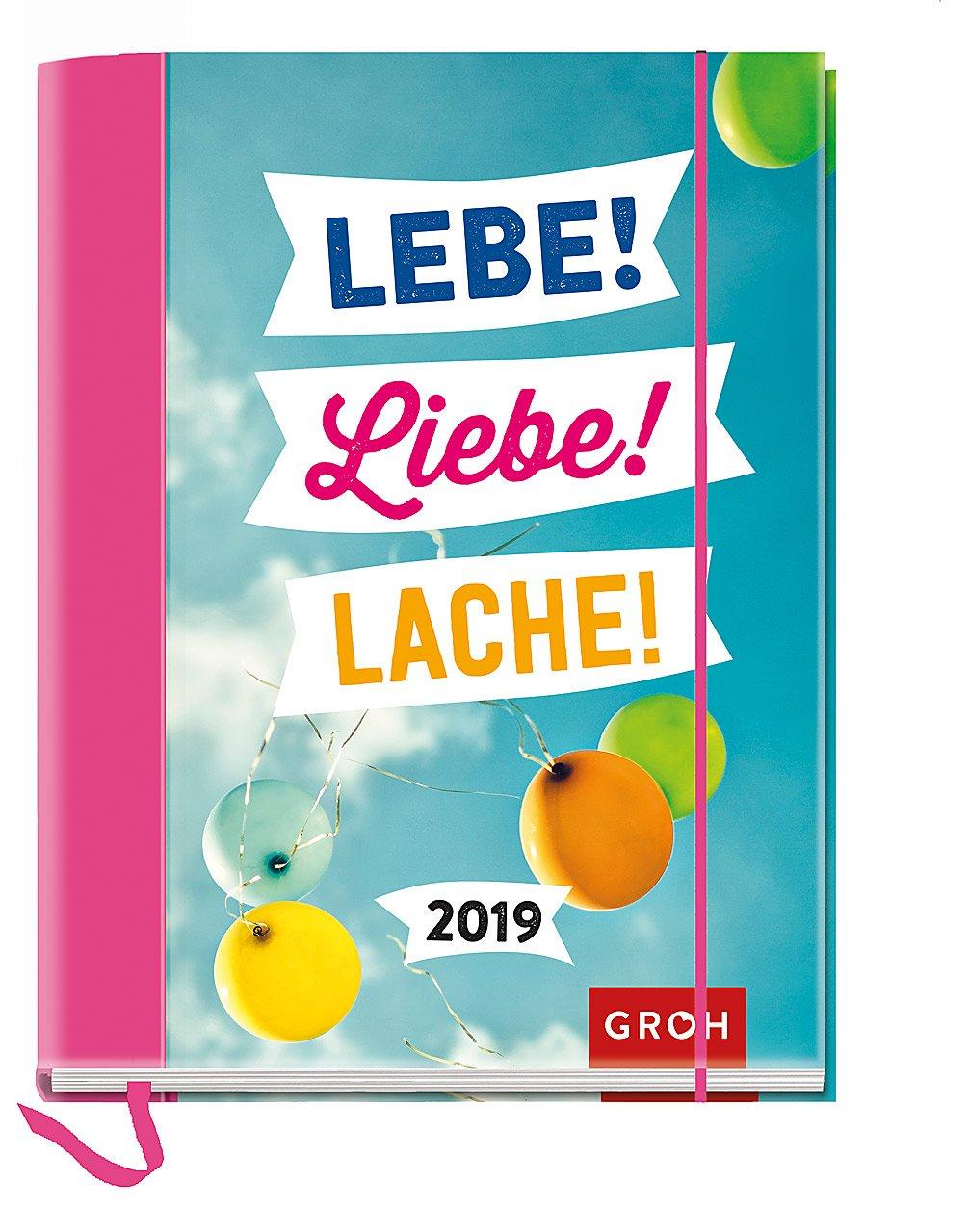 Lebe! Liebe! Lache! 2019: Terminplaner mit Wochenkalendarium   Maße (BxH): 12x15, 5cm Kalender – 13. März 2018 Groh Redaktionsteam Groh Verlag 3848519127 Buchkalender