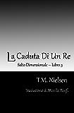 La Caduta Di Un Re (Salto Dimensionale Vol. 5)