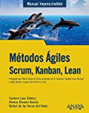 Métodos Ágiles. Scrum, Kanban, Lean (Manuales Imprescindibles)