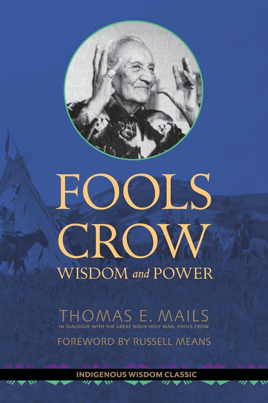 fools-crow-wisdom-and-power-indigenous-wisdom-classics