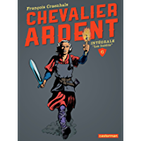 Chevalier Ardent - L'Intégrale (Tome 6) (French Edition)