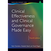Clinical Effectiveness and Clinical Governance Made Easy (Radcliffe Primary Care)