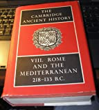 The Cambridge Ancient History: Volume 8, Rome and Mediterranean: Rome and the Mediterranean, 218-133 B.C v. 8