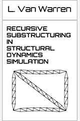 Recursve Substructuring in Structural Dynamics Simulation Kindle Edition