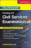 Cracking the Civil Services Examination - The Open Secret