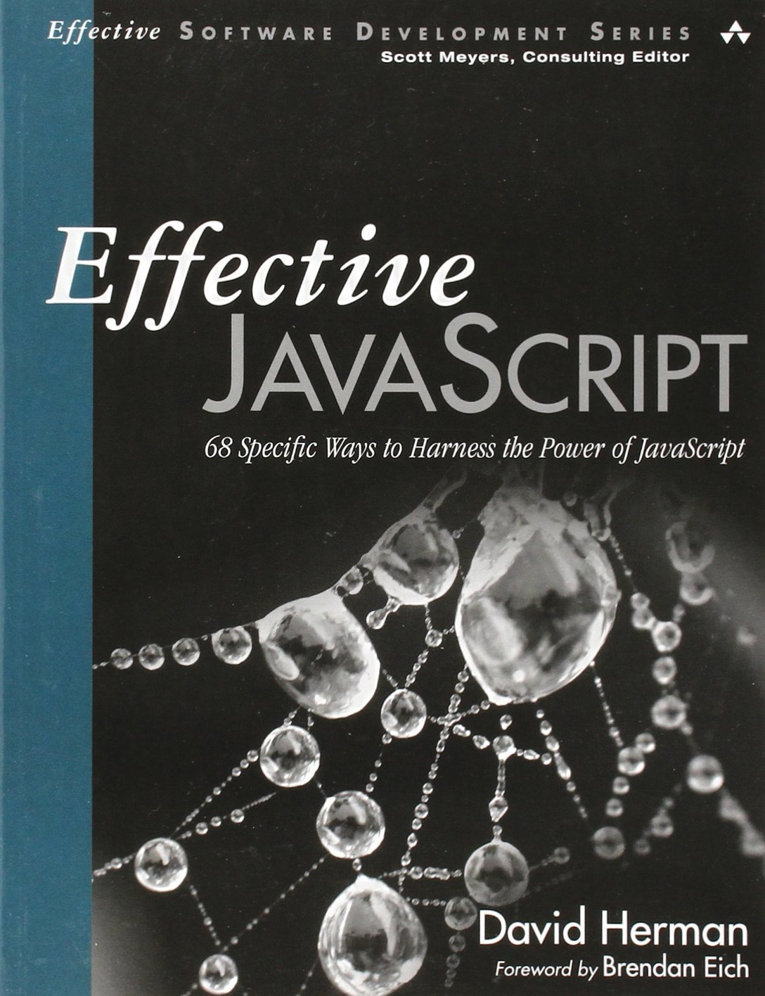 Effective JavaScript: 68 Specific Ways to Harness the Power of JavaScript (Effective Software Development) by David Herman (26-Nov-2012) Paperback