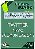 Twitter, news e comunicazione (Bees)