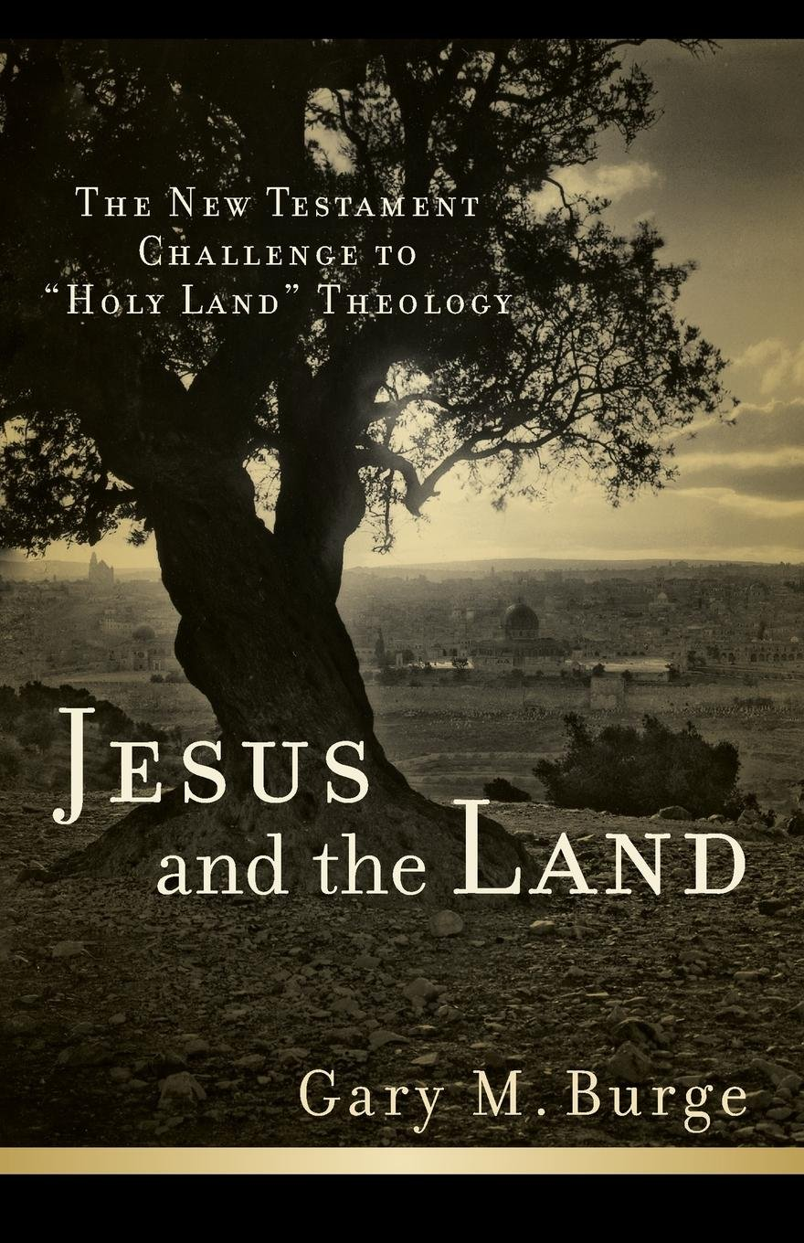 Read Online Jesus and the Land: The New Testament Challenge to Holy Land Theology pdf