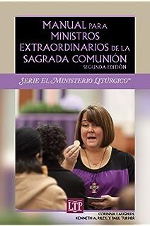 Manual para Ministros Extraordinarios de la Sagrada Comunión: Segunda Edición (English and Spanish Edition