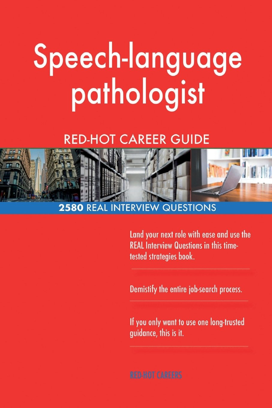 Speech-language pathologist RED-HOT Career Guide; 2580 REAL Interview Questions by CreateSpace Independent Publishing Platform