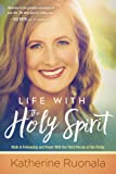 Life with the Holy Spirit: Enjoying Intimacy with the Spirit of God