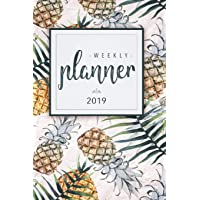 Weekly Planner 2019: Ananas Edition - Calendar with Inspirational Quotes Weekly Planner, Calendar and Schedule Organizer 2019