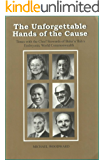 The Unforgettable Hands of the Cause: Times with the Chief Stewards of Baha'u'llah's Embryonic World Commonwealth (English Edition)
