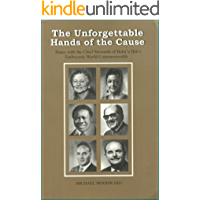 The Unforgettable Hands of the Cause: Times with the Hands (English Edition)