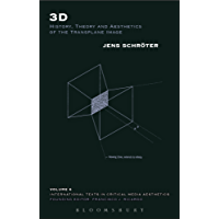 3D: History, Theory and Aesthetics of the Transplane Image (International Texts in Critical Media Aesthetics)