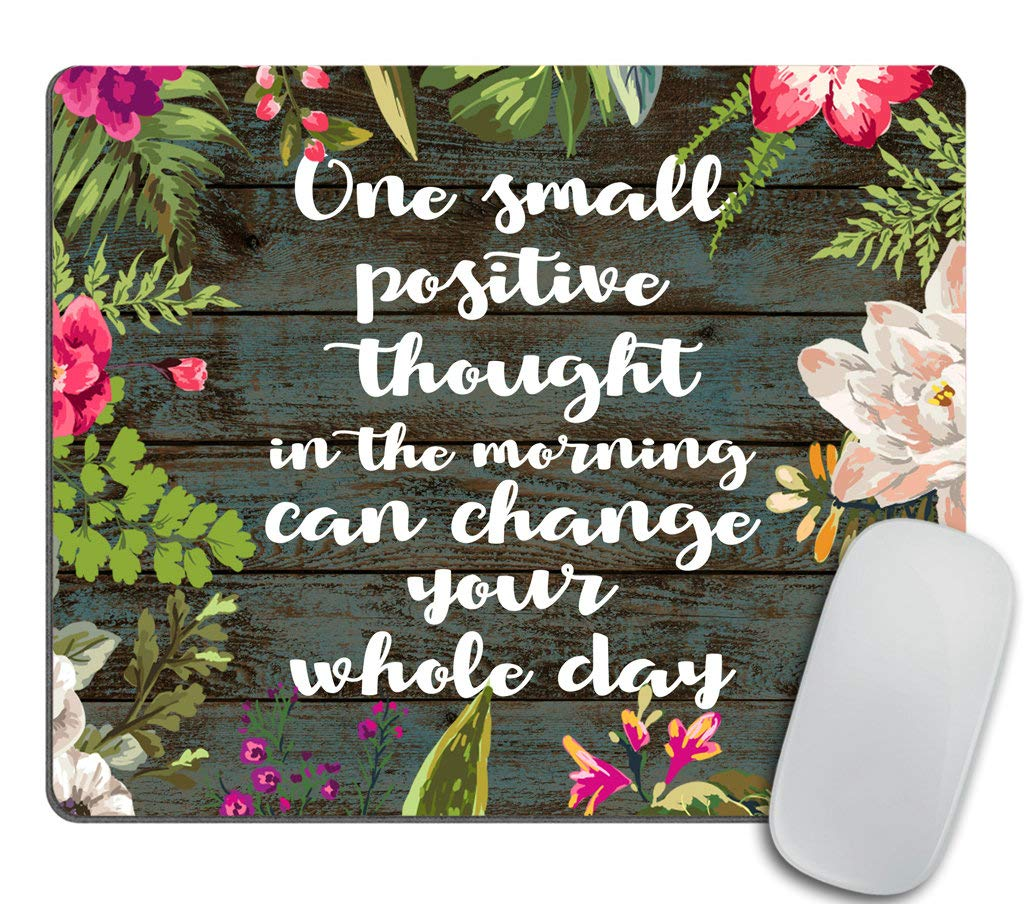 Inspirational Positive Quote About Happiness Mouse pad - One Small Positive  Thought in The Morning can Change Your Whole Day Motivational Sign Inspirational  Quote Mouse Pad Motivational Quotes: Amazon.in: Office Products
