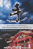 Traditional Okinawan Karate The Transformation of Tiy (First Volume)
