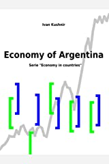 Economy of Argentina (Economy in countries Book 37) Kindle Edition