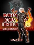 MORTAL GODS: IGNITION